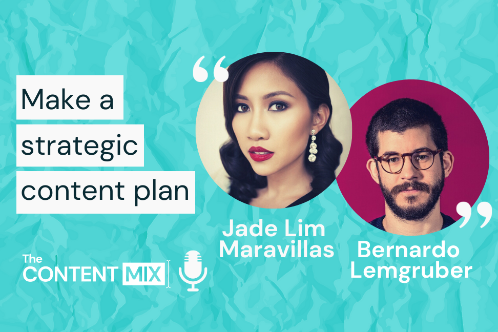 The Content Mix podcast interview with Jade Lim Maravillas, Global Head of Marketing Enablement and Bernardo Lemgruber, Head of Content and Brand Marketing at VTEX, on creating a content strategy