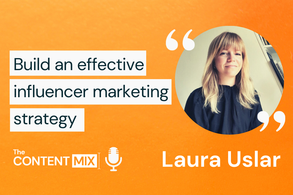 The Content Mix podcast interview with Laura Uslar, global brand and 360 communications manager for a cosmetics company within LVMH Group on influencer marketing in fashion industry