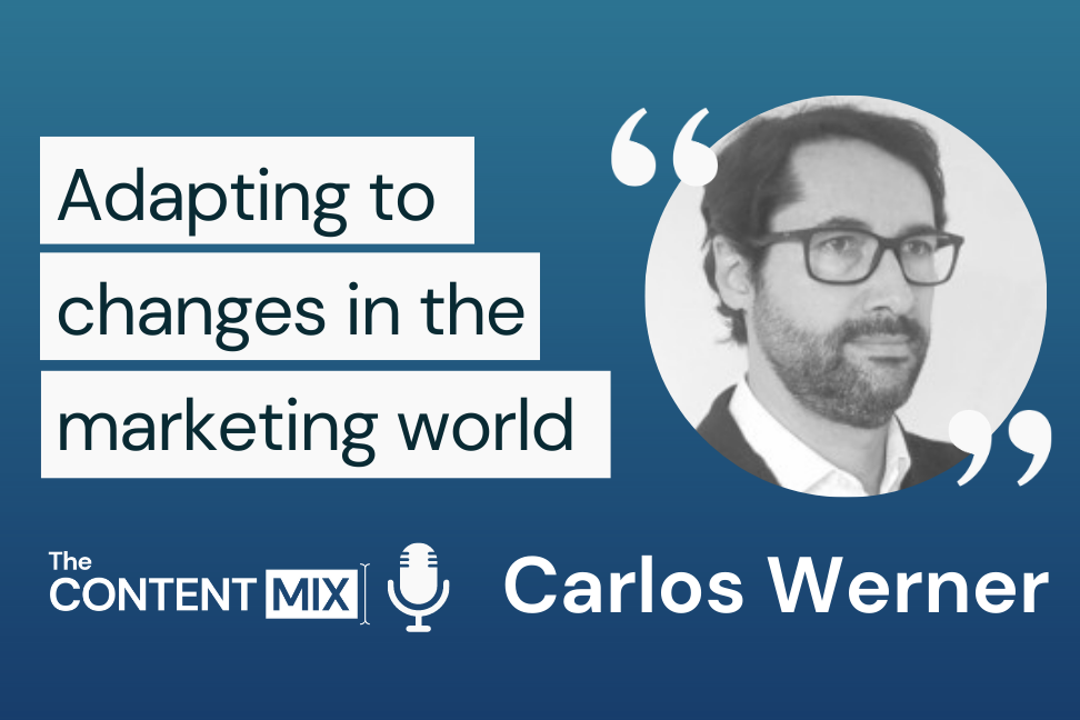 The Content Mix podcast interview with VeraContent's Shaheen Samavati and Carlos Werner, on adapting to changes in marketing