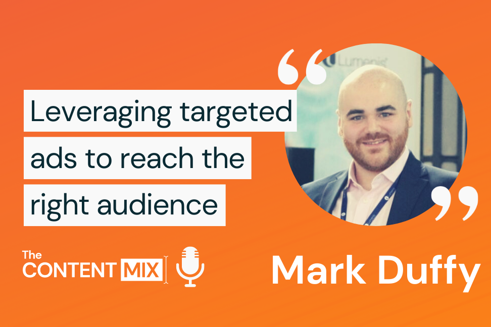 The Content Mix podcast interview with Mark Duffy, digital marketing manager for the EMEA region at Lumenis, on how to target niche markets
