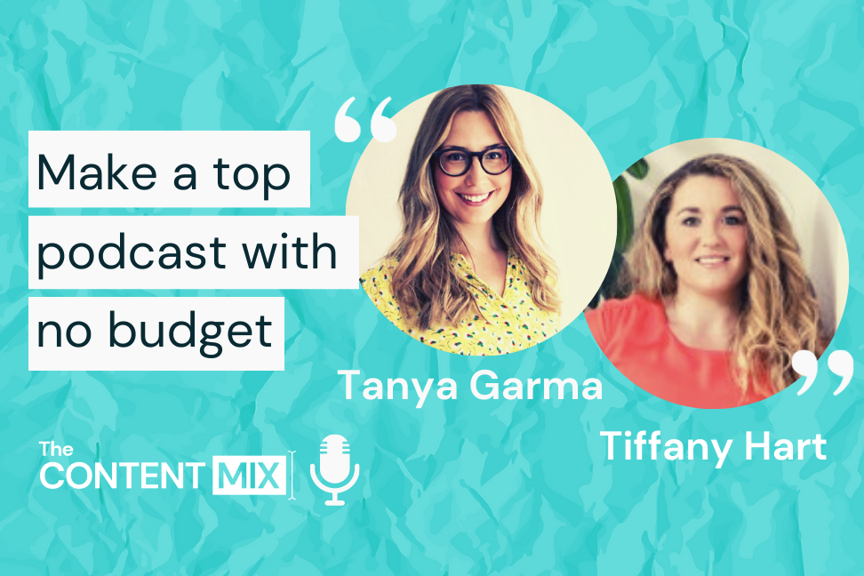 The Content Mix podcast interview with VeraContent's Shaheen Samavati and Tiffany Hart and Tanya Garma from GrowGetters Podcast, on insights into creating a podcast on a limited budget: