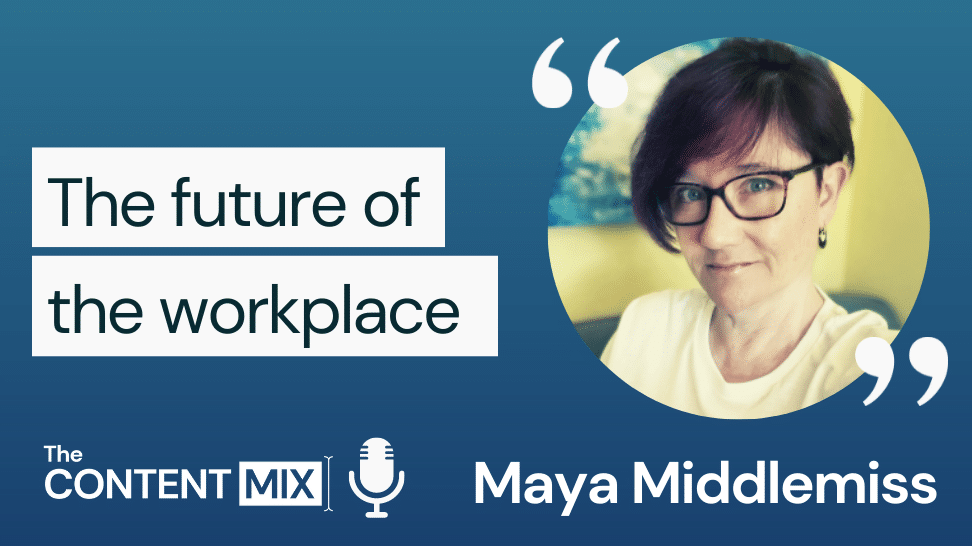 The Content Mix podcast interview with VeraContent's Shaheen Samavati and Maya Middlemiss, published author and founder of Healthy Happy Homeworking, on the future of working from home